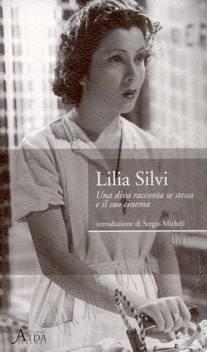 Lilia Silvi. Una diva racconta se stessa e il suo cinema.