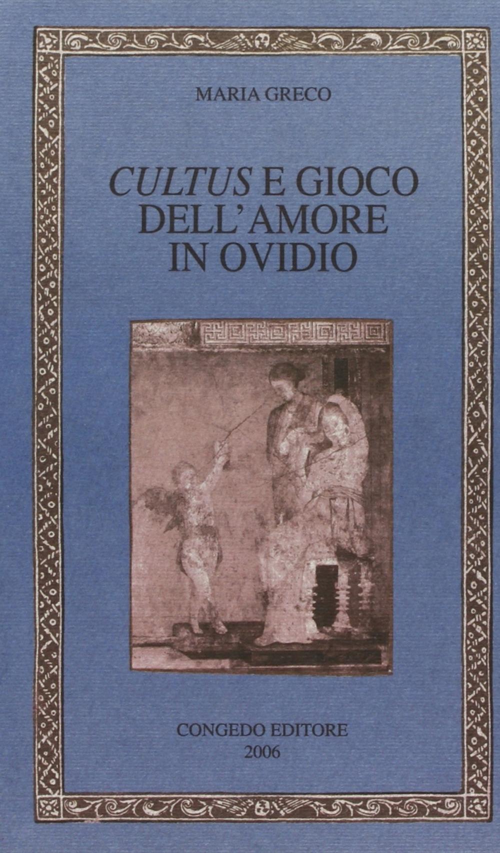 Cultus e gioco dell'amore in Ovidio.