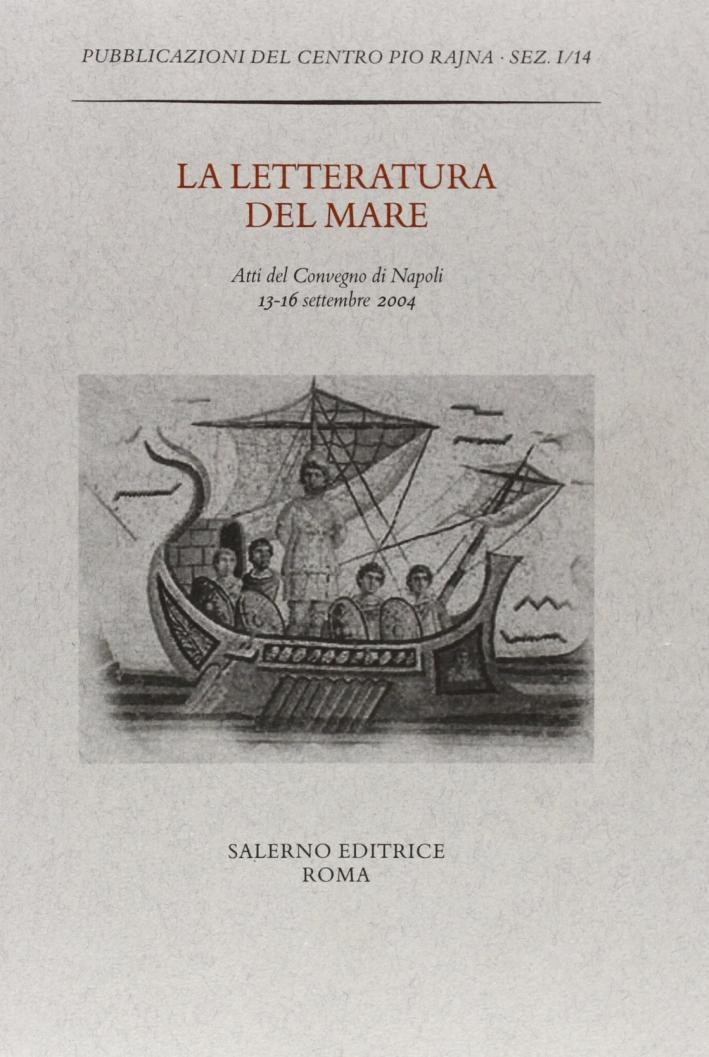 La letteratura del mare. Atti del Convegno (Napoli, 13-16 settembre 2004)