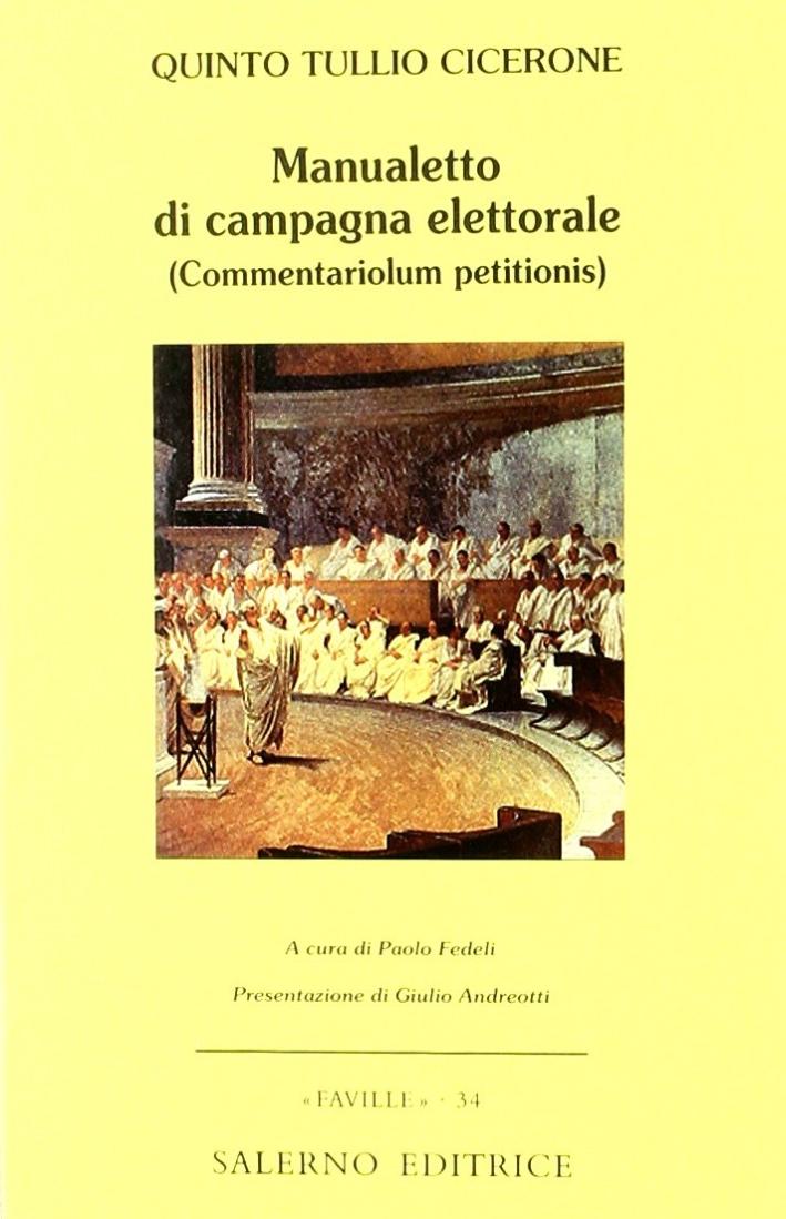 Manualetto di campagna elettorale (Commentariolum petitionis). Testo latino a fronte
