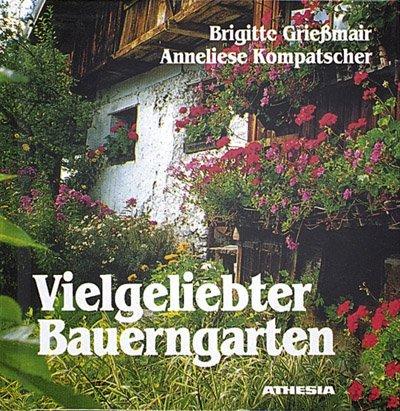 Vielgeliebter Bauerngarten. Ediz. ridotta