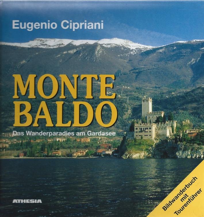 Monte Baldo. Bildwanderbuch mit Tourenfuhrer