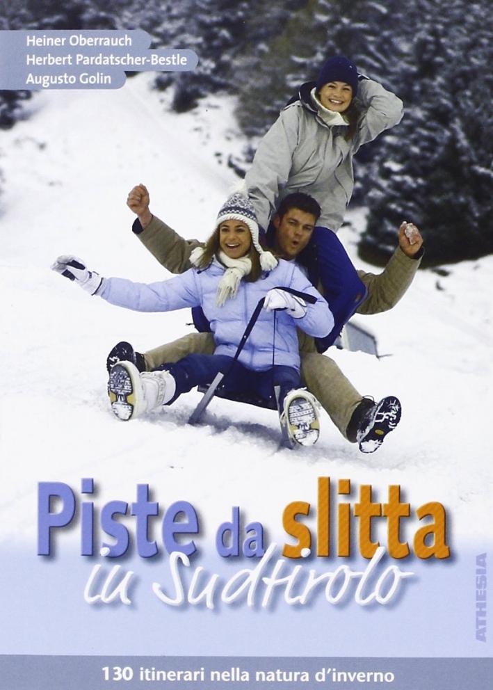 Piste da slitta in Sudtirolo. 130 intinerari nella natura d'inverno