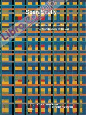 Sean Scully. Die Architektur der Farbe The Architecture of Colour