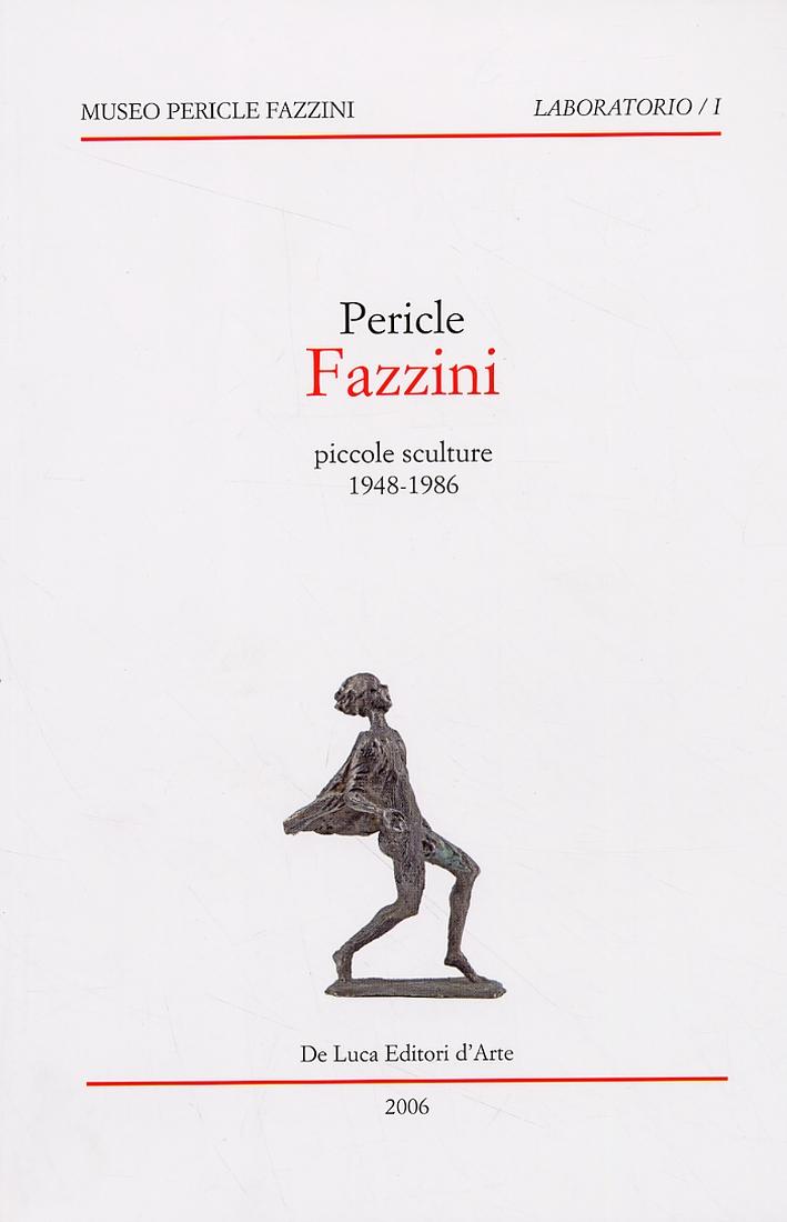 Pericle Fazzini. Piccole sculture 1948-1986
