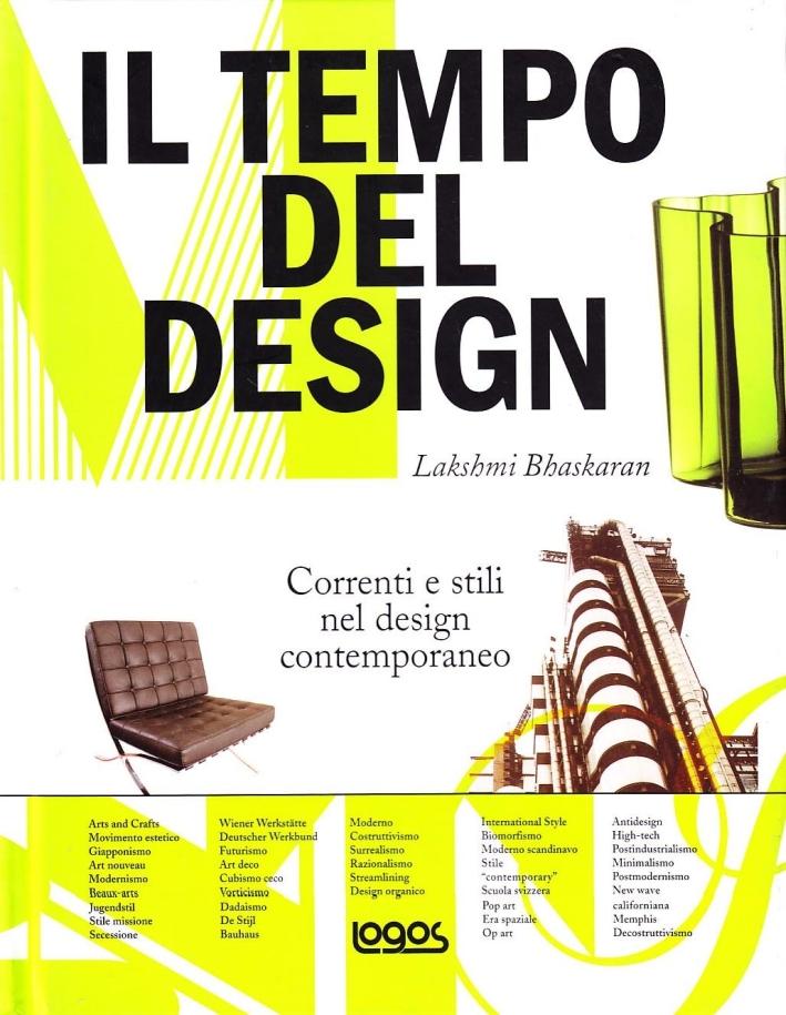 Il tempo del design. Correnti e stili nel design contemporaneo. Ediz. illustrata