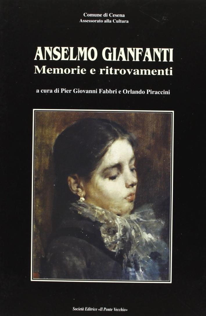 Anselmo Gianfanti. Memorie e ritrovamenti