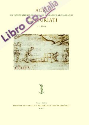 Agri Centuriati. An International Journal of Landscape Archaeology. 2. 2005. [Ed. Rilegata]