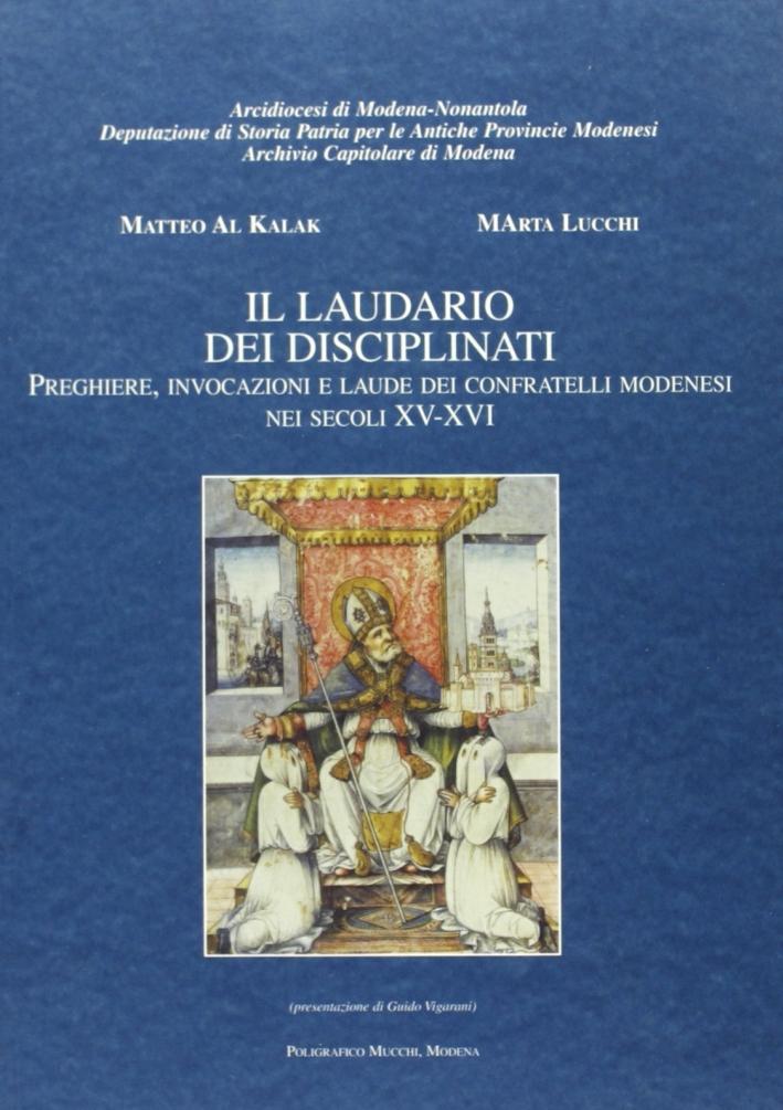 Il laudario dei Disciplinati. Preghiere, invocazioni e laudi dei confratelli modenesi nei secoli XV-XVI
