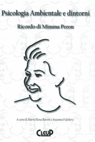 Psicologia ambientale e dintorni. Ricordo di Mimma Peron. Con CD-ROM
