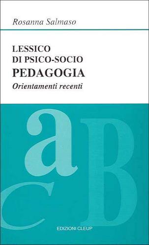 Lessico di psico-socio-pedagogia. Orientamenti recenti