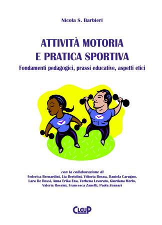Attività motoria e pratica sportiva. Fondamenti pedagogici, prassi educative, aspetti etici
