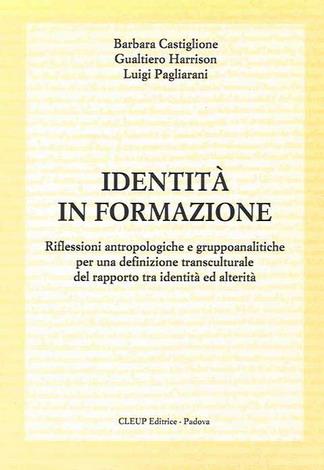 Identità in formazione. Riflessioni antropologiche e gruppoanalitiche per una definizione transculturale del rapporto tra identità ed alterità