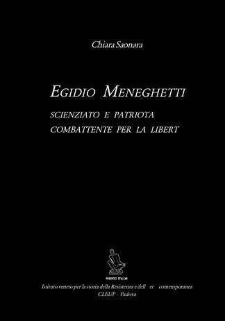 Egidio Meneghetti. Scienziato e patriota combattente per la libertà