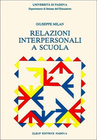 Relazioni interpersonali a scuola. Fondamenti pedagogici. Implicazioni didattiche