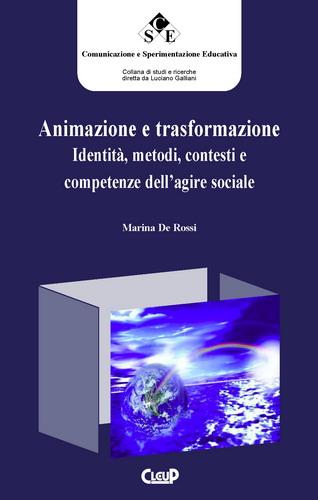 Amministrazione e trasformazione. Identità, metodi, contesti e competenze dell'agire sociale