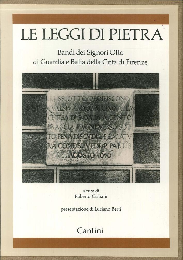 Le Leggi di Pietra. Bandi dei Signori Otto di Guardia e Balia della Città di Firenze