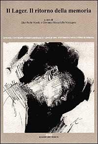 Il lager. Il ritorno della memoria. Atti del Convegno (dal 6 al 7 aprile 1995)