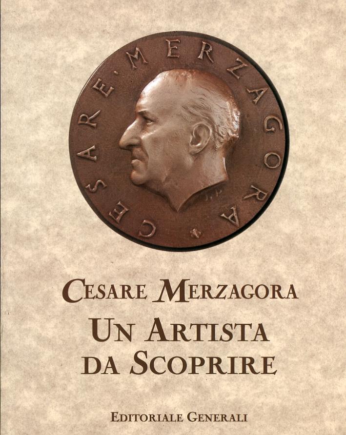 Cesare Merzagora. Un Artista da Scoprire