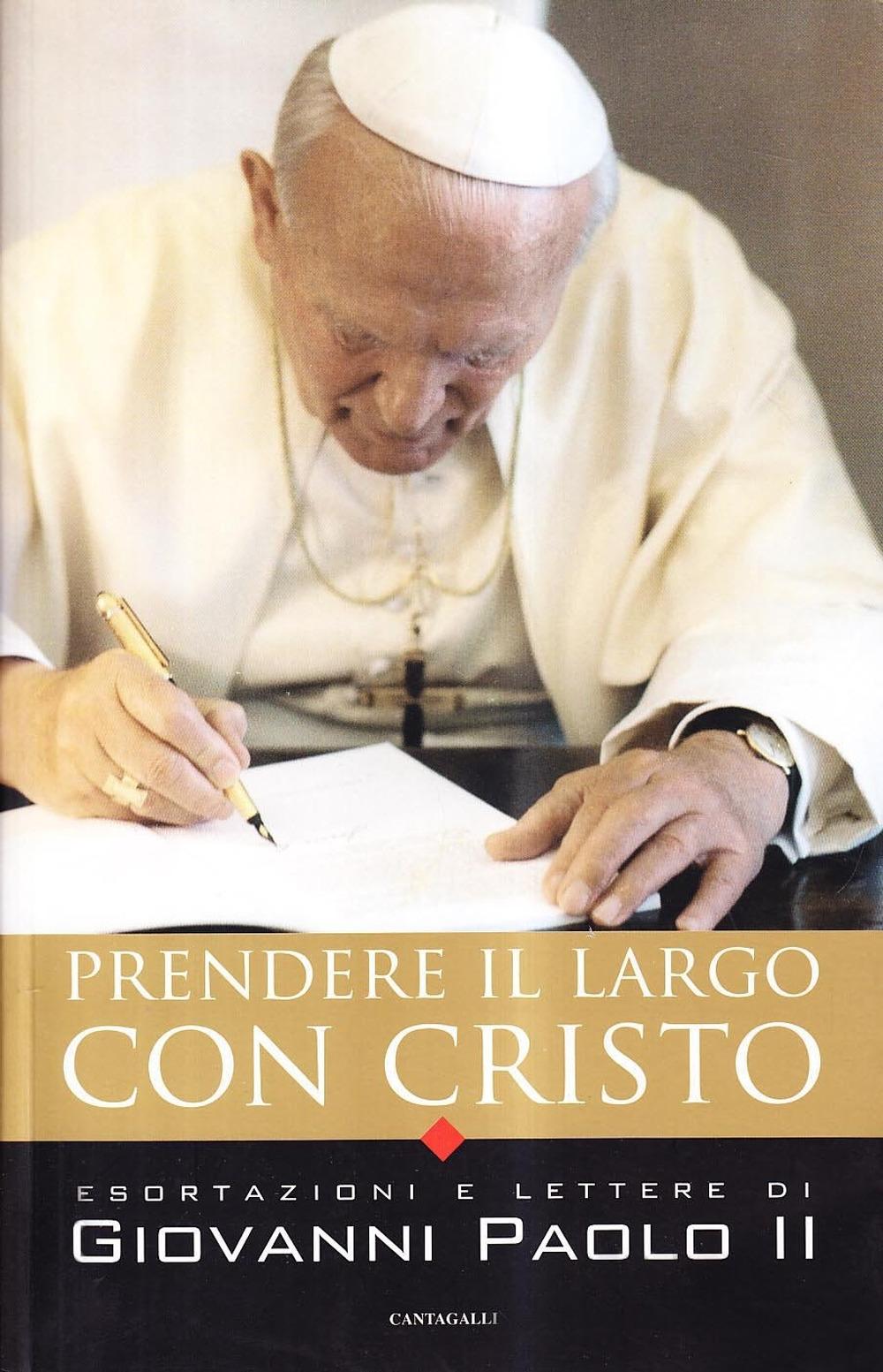 Prendere il largo con Cristo. Esortazioni e lettere di Giovanni Paolo II