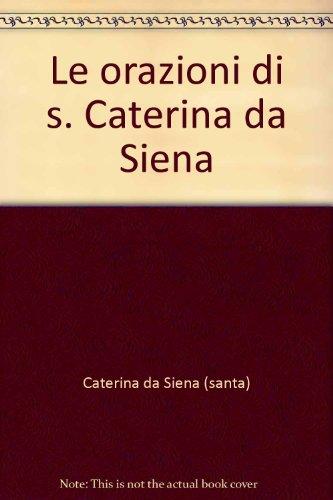 Le orazioni di s. Caterina da Siena