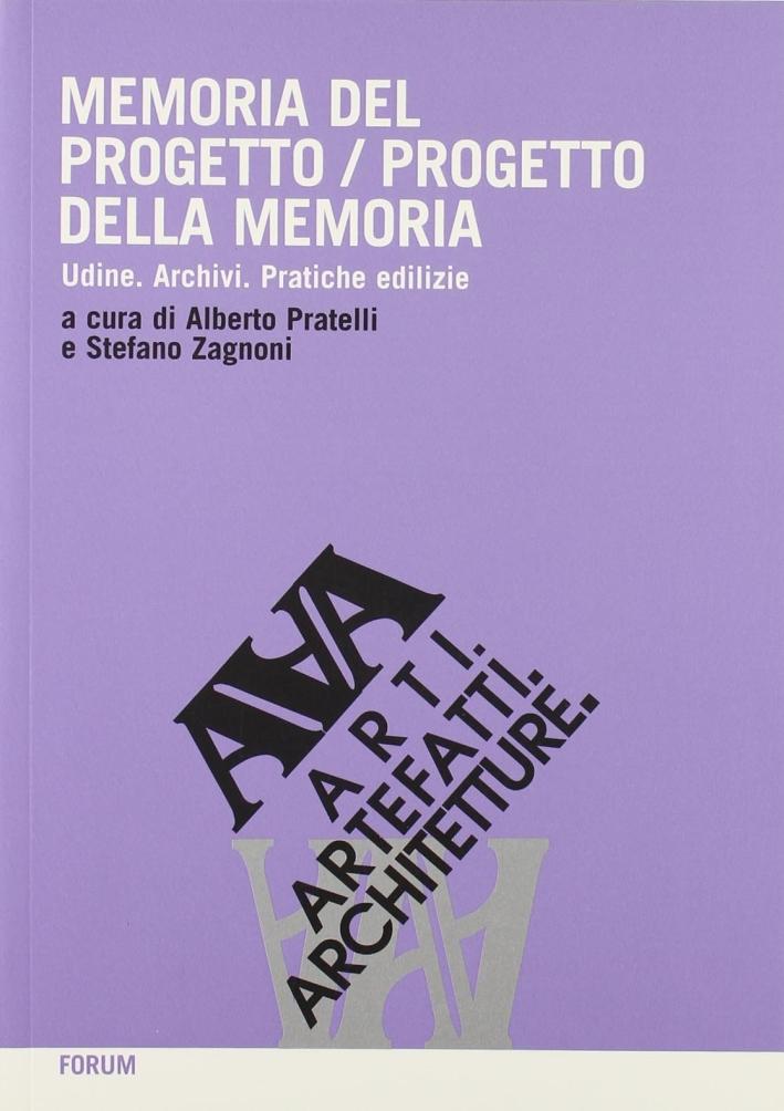 Memoria del Progetto-Progetto della Memoria. Udine. Archivi. Pratiche Edilizie