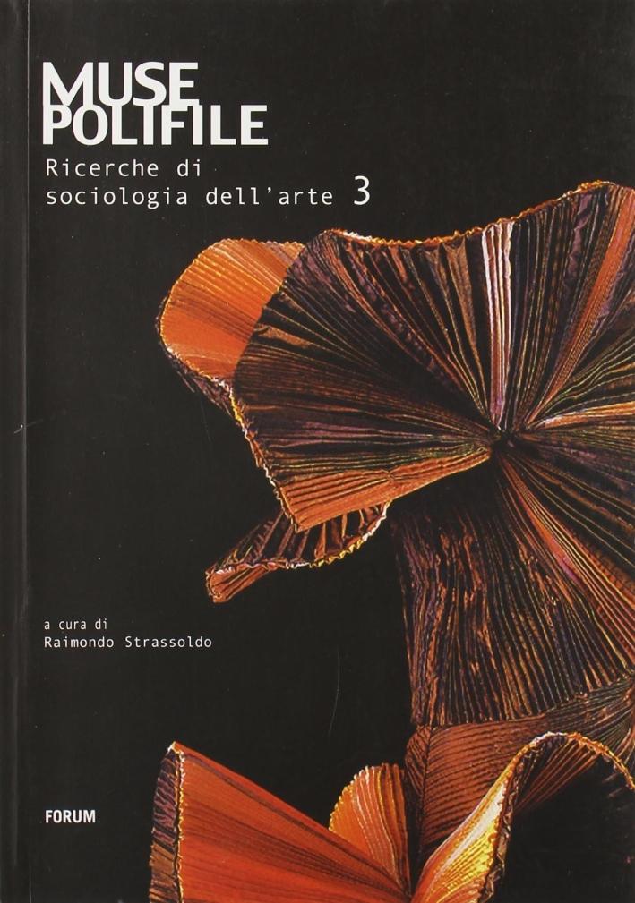 Muse polifile. Ricerche di sociologia nell'arte. Vol. 3