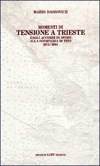 Momenti di tensione a Trieste. Dagli accordi di Osimo alla scomparsa di Tito 1975-1980
