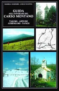 Guida agli itinerari del Carso montano. Taiano, Artuise, Auremiano, Nanos