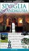 Siviglia e Andalusia. Ediz. illustrata