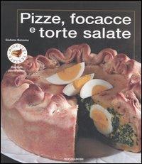 Pizze, focacce e torte salate. Ediz. illustrata