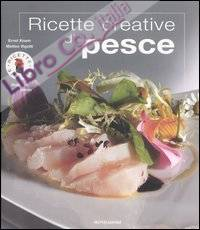 Ricette creative di pesce. Ediz. illustrata