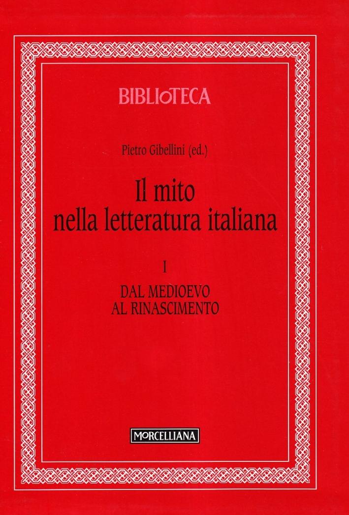 Il mito nella letteratura italiana. Vol. 1: Dal Medioevo al Rinascimento