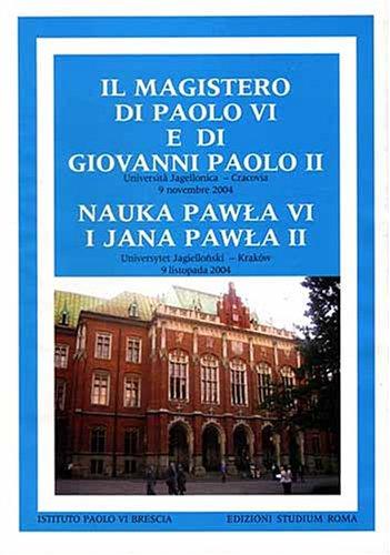 Il magistero di Paolo VI e di Giovanni Paolo II. Università Jagellonica (Cracovia, 9 novembre 2004). [Polski Ed.].