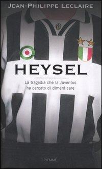Heysel. La tragedia che la Juventus ha cercato di dimenticare