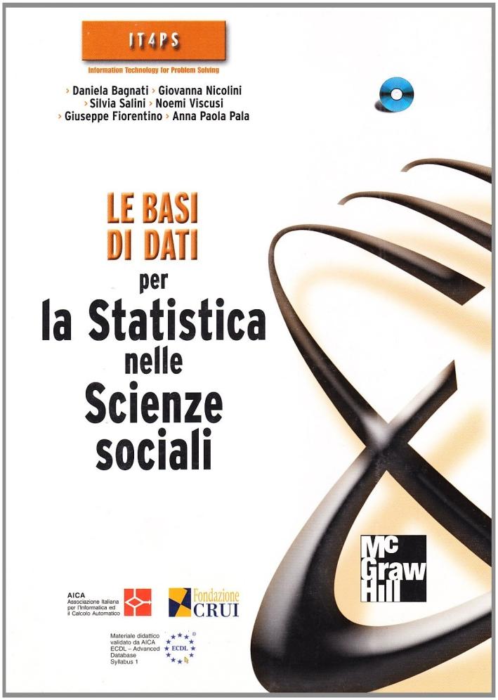 Le basi di dati per la statistica nelle scienze sociali. Con CD-ROM