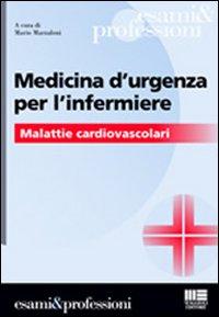 Medicina d'urgenza per l'infermiere.
