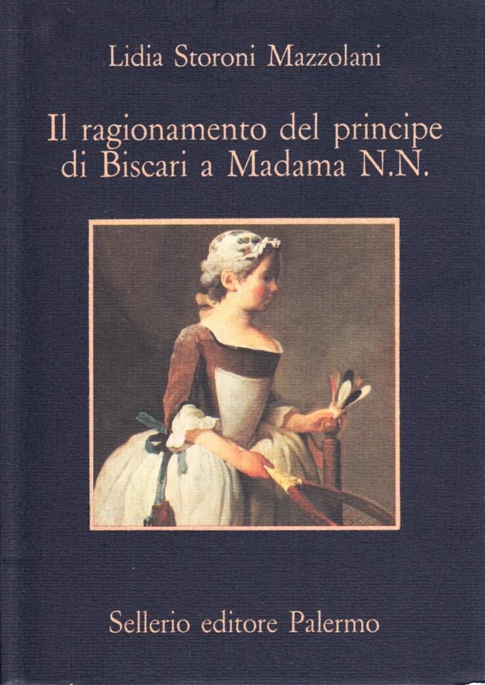 Il ragionamento del principe di Biscari a Madama N. N...