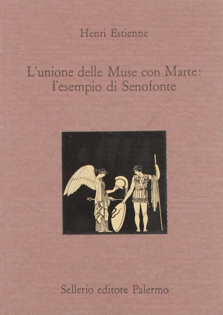 L'unione delle muse con Marte: l'esempio di Senofonte. Testo latino a fronte.