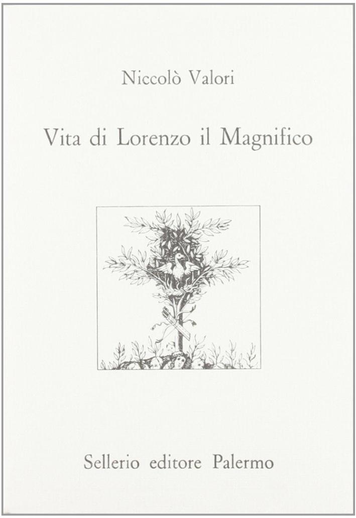 Vita di Lorenzo il Magnifico.
