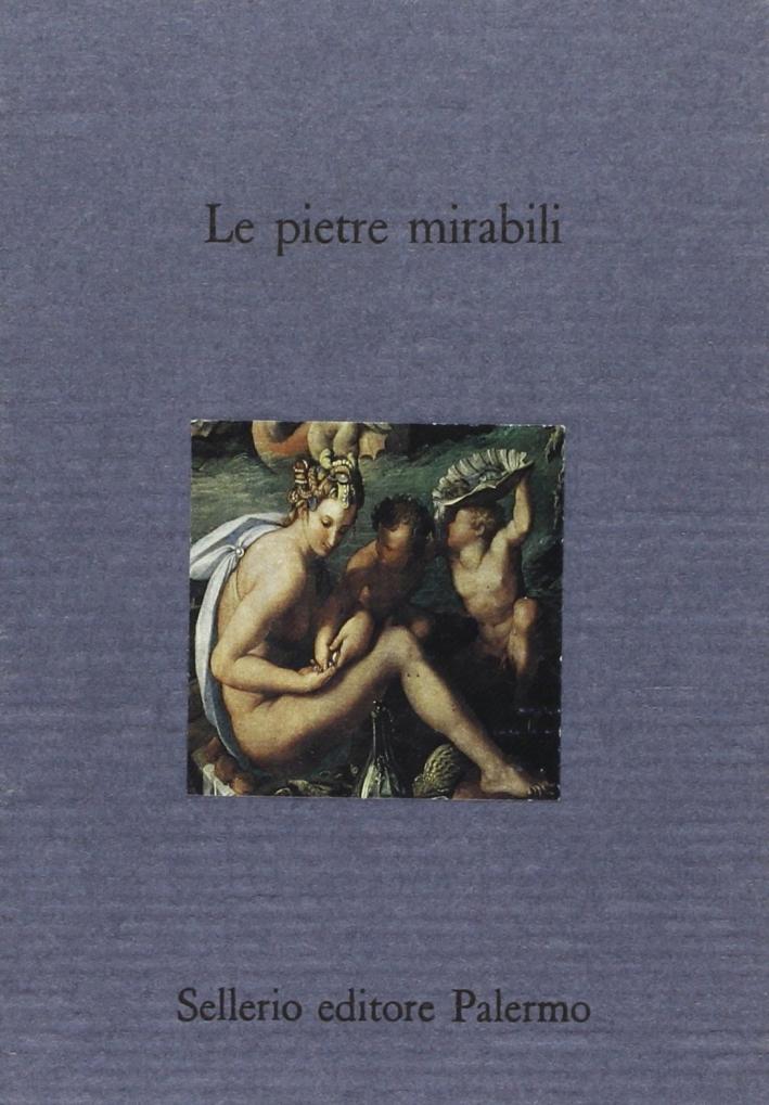 Le Pietre mirabili. Magia e scienza nei lapidari greci