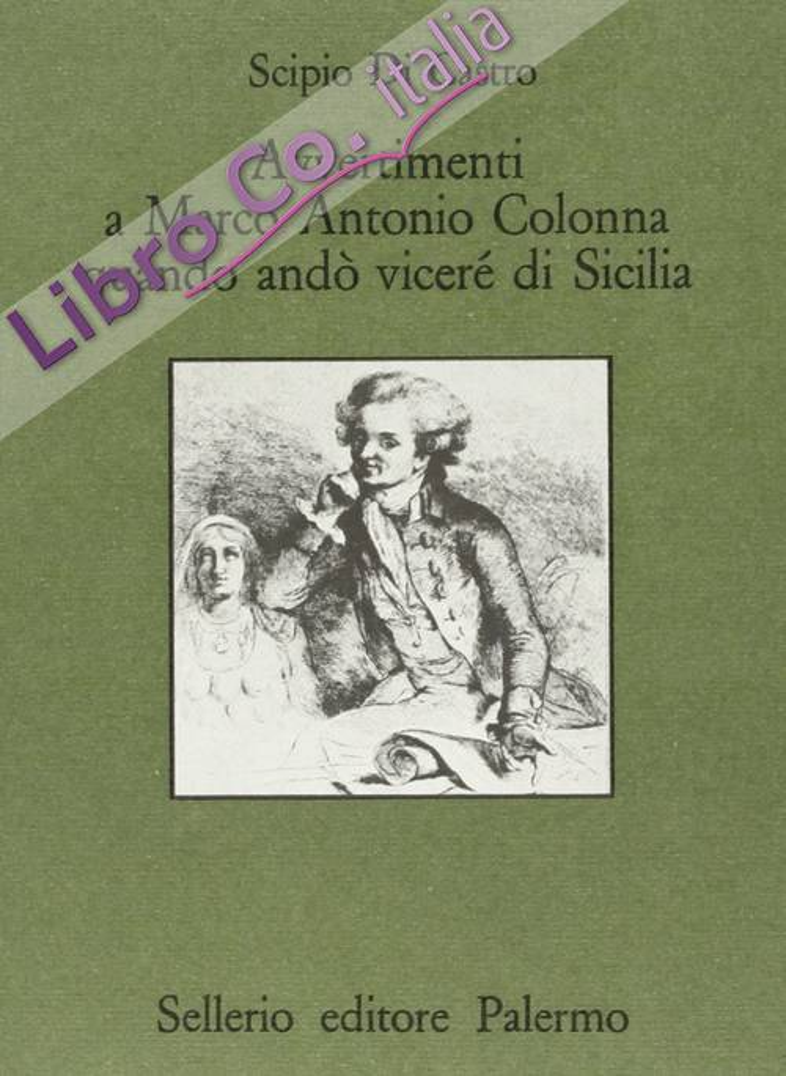 Avvertimenti a Marco Antonio Colonna quando andò vicerè di Sicilia