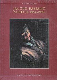 Jacopo Bassano. Vol. 1: Jacopo Bassano. Scritti (1964-1995)