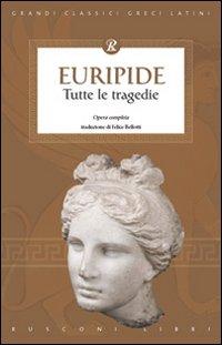 Tutte le tragedie di Euripide.