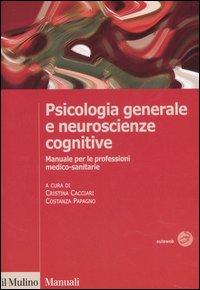 Psicologia generale e neuroscienze cognitive. Manuale per le professioni medico-sanitarie.