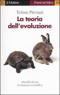 La teoria dell'evoluzione. Attualità di una rivoluzione scientifica