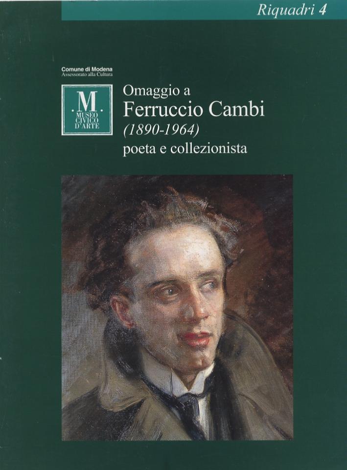 Omaggio a Ferruccio Cambi (1890-1964). Poeta e collezionista