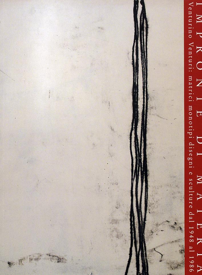 Impronte di Materia. Venturino Venturi: matrici, monotitpi, disegni e sculture dal 1948 al 1986
