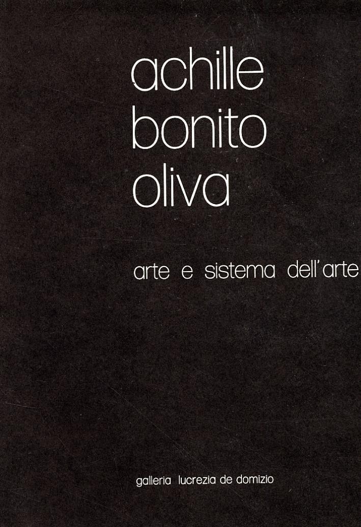 Achille Bonito Oliva. Arte e sistema dell'arte. Opera, pubblico, critica, mercato
