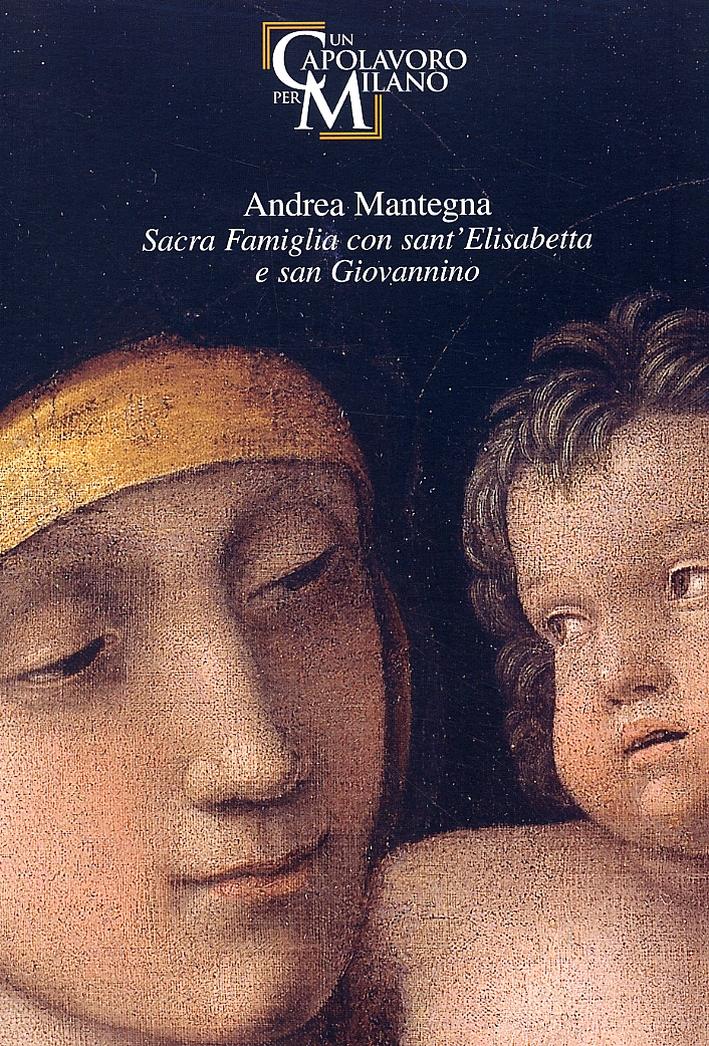 Andrea Mantegna. Sacra Famiglia con sant'Elisabetta e san Giovannino.
